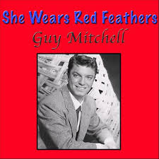 She Wears Red Feathers - Guy Mitchell
