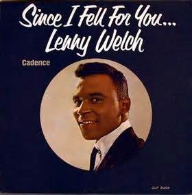 Since I Fell For You - Lenny Welch