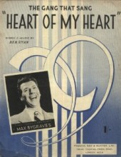 (The Gang That Sang) Heart Of My Heart - Max Bygraves