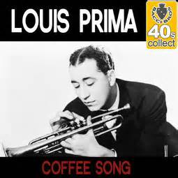 The coffee song - Louis Prima
