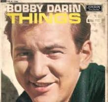 Things - Bobby Darin