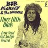 Three Little Birds - The Wailers