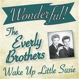 Wake Up, Little Susie - The Everly Brothers