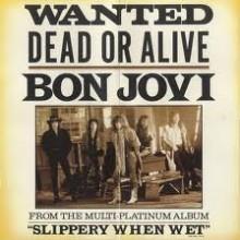 Wanted Dead Or Aliven - Bon Jovi