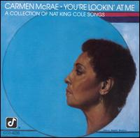 You're Looking At Me - Carmen McRae