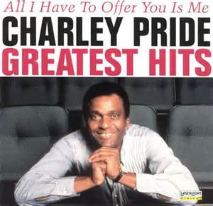 All I Have To Offer You Is Me - Charley Pride