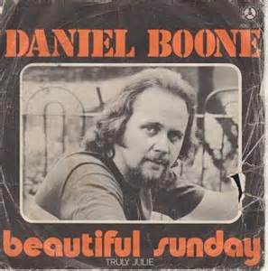 Beautiful Sunday - Daniel Boone
