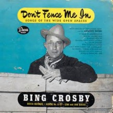 Don't Fence Me In - Bing Crosby