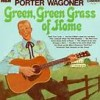 Green, Green Grass Of Home - Porter Wagoner