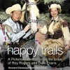 Happy Trails To You - Dale Evans Rogers
