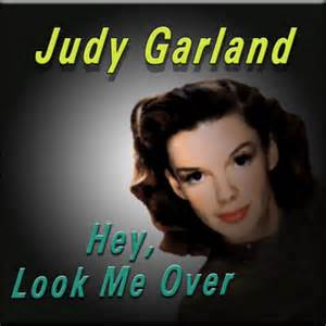 Hey, Look Me Over - Judy Garland