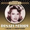 I Hear A Rhapsody - Dinah Shore