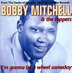 I'm Gonna Be A Wheel Someday - Bobby Mitchell