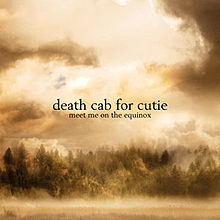 Meet Me On The Equinox - Death Cab For Cutie
