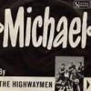 Michael - The Highwaymen