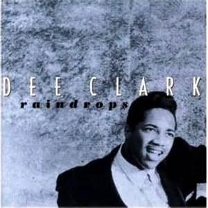 Raindrops - Dee Clark