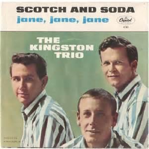 Scotch And Soda - The Kingston Trio