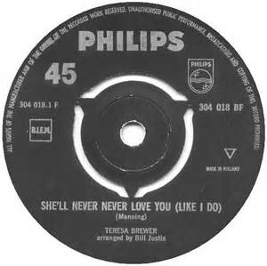 (She'll never love you) Like I Do - Teresa Brewer