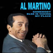 Somebody Else Is Taking My Place - Al Martino