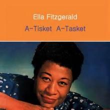 A-Tisket A-Tasket - Ella Fitzgerald