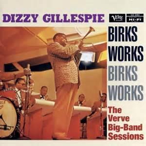 Birk's Works - Dizzy Gillespie