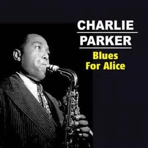 Blues For Alic- Charlie Parker