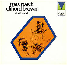 Daahoud - Clifford Brown & Max Roach