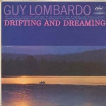 Drifting And Dreaming - Guy Lombardo