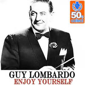 Enjoy Yourself - Guy Lombardo