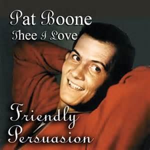 Friendly Persuasion - Pat Boone