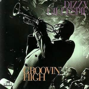 Groovin' High - Dizzy Gillespie