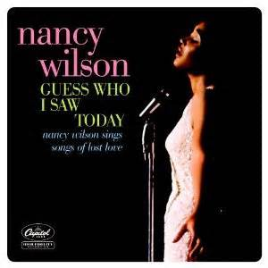Guess Who I Saw Today - Nancy Wilson
