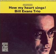 How My Heart Sings - Bill Evans Trio