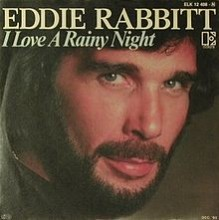I Love A Rainy Night - Eddie Rabbit