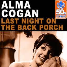 Last Night On The Back Porch - Alma Cogan