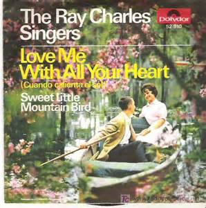Love Me with All Your Heart - The Ray Charles Singers