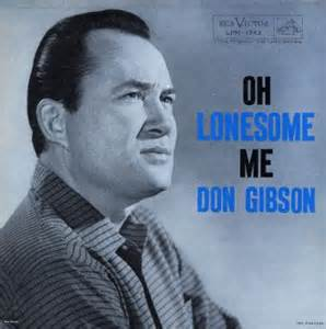 Oh, Lonesome Me - Don Gibson