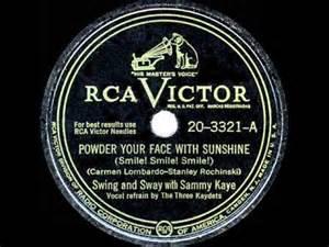 Powder Your Face with Sunshine - Sammy Kaye