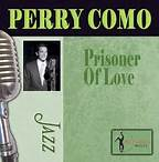 Prisoner Of Love - Perry Como