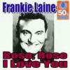 Rose, Rose, I Love You - Frankie Laine