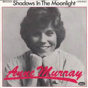 Shadows In The Moonlight - Anne Murray