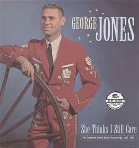 She Thinks I Still Care - George Jones