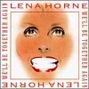 We'll Be Together Again - Lena Horne