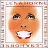 We'll Be Together Again - Lena Horne