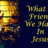 What A Friend We Have In Jesus - Charles Crozat Converse