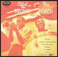 What Am I Here For - Clifford Brown & Max Roach