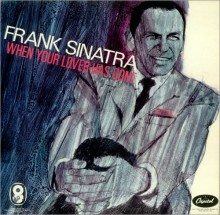 When Your Lover Has Gone - Frank Sinatra