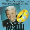 When Your Old Wedding Ring Was New - Jimmy Roselli