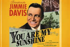 You Are My Sunshine - Jimmie Davis