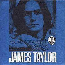 You've Got A Friend - James Taylor